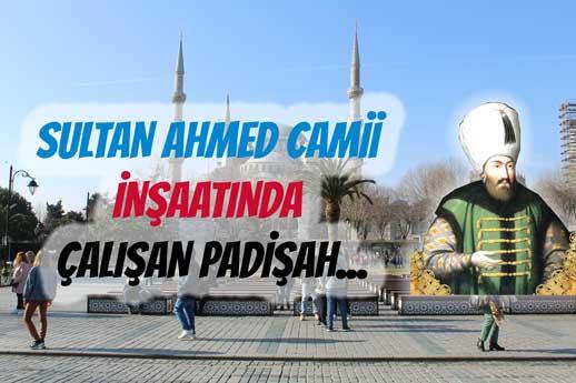 Sultanahmet Camiinde Çalışan Padişah